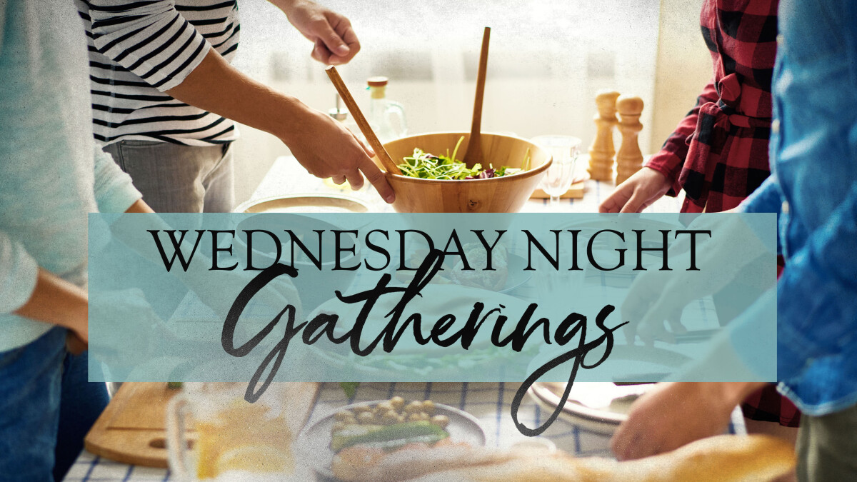 GATHERINGS | Wednesday Evening Meal