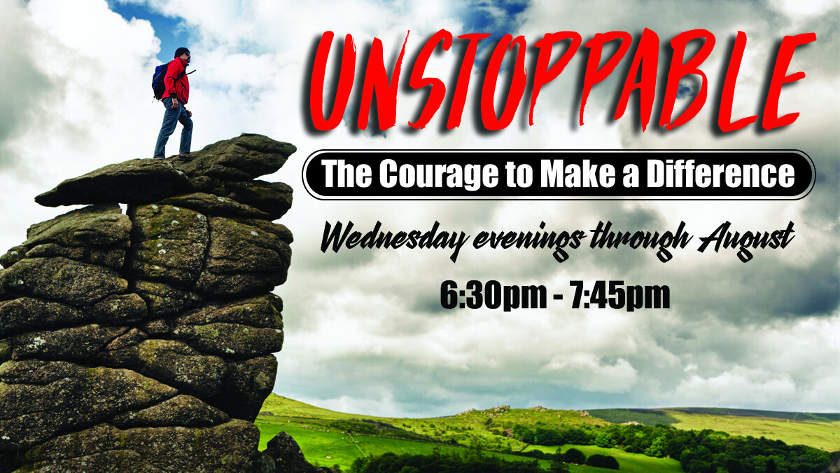 Unstoppable: The Courage to Make a Difference